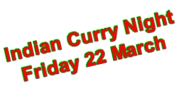 Indian Curry Night Friday 22 March