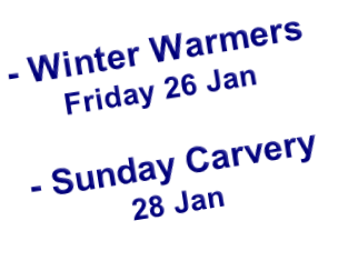 - Winter Warmers Friday 26 Jan  - Sunday Carvery 28 Jan